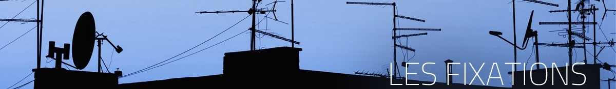 Les Fixations d'antennes